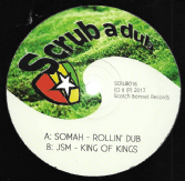 Somah - Rollin' Dub / JSM - King Of Kings (Scrub-A-Dub) 12""